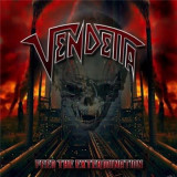 VENDETTA - FEED THE EXTERMINATION, 2011