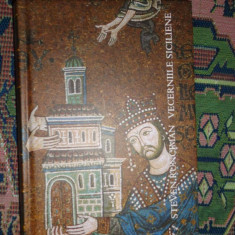 Vecerniile siciliene editie cartonata/an 2011/414pag- Steven Runciman - Istorie