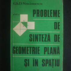 GH. D. SIMIONESCU - PROBLEME DE SINTEZA DE GEOMETRIE PLANA SI IN SPATIU, Alta editura