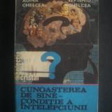 ADINA CHELCEA, SEPTIMIU CHELCEA - CUNOASTEREA DE SINE CONDITIE A INTELEPCIUNII - Carte Psihologie