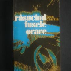 IOAN CHIRILA - RASUCIND FUSELE ORARE - Carte de calatorie