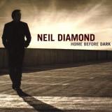 NEIL DIAMOND - HOME BEFORE DARK, 2008, CD