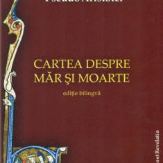 Cartea despre mar si moarte - editie bilingva - Pseudo Aristotel