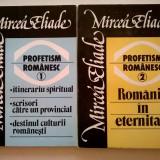 Mircea Eliade - Profetism romanesc {2 volume} - Filosofie