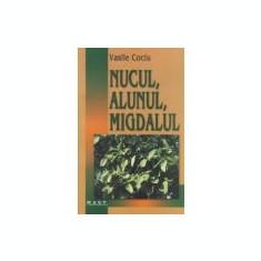 Vasile Cociu - Nucul, Alunul, Migdalul