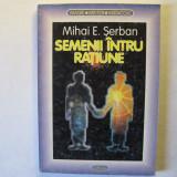 Semeni Intru Ratiune, Mihai Serban, Dacia, 1998