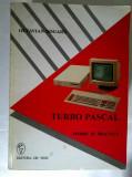 Octavian Dogaru - Turbo Pascal {Teorie si practica}