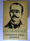 I. L. Caragiale - Momente, schite, povestiri