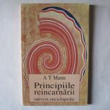 Principiile Reincarnarii, A T Mann, univers encicplopedic, 1998