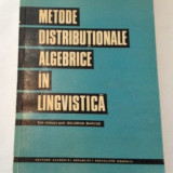 METODE DISTRIBUTIONALE ALGEBRICE IN LINGVISTICA SOLOMON MARCUS - Carte Matematica