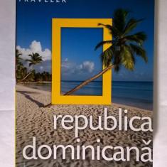 Republica Dominicana {National Geographic Traveler, col. Adevarul} - Carte Geografie