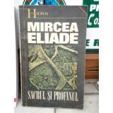 SACRUL SI PROFANUL , MIRCEA ELIADE