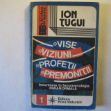 Vise, Viziuni, Profetii, Premonitii, Ion Tugui, Roza Vanturilor, 1992