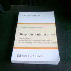 DREPT INTERNATIONAL PRIVAT - DRAGOS ALEXANDRU SITARU - Carte Drept international
