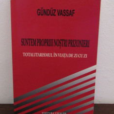 Suntem Proprii Nostri Prizonieri - Gunduz Vassaf - Filosofie