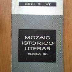 D9 Mozaic Istorico-literar Secolul Xx - Dinu Pillat - Biografie
