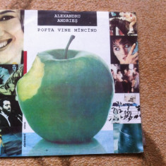 Alexandru Andries pofta vine mancand album disc vinyl lp Muzica Folk electrecord pop rock, VINIL