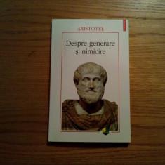 DESPRE GENERARE SI NIMICIRE - Aristotel - Editura Polirom, 2010, 215 p.