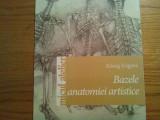 BAZELE ANATOMIEI ARTISTICE - Konig Frigyes - Editura Casa, 2013, 124 p.