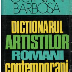 Dictionarul artistilor romani contemporani - Autor(i): Octavian Barbosa