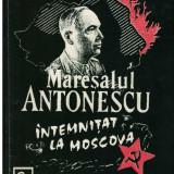 Maresalul Antonescu intemnitat la Moscova - Autor(i): Teodor Mavrodin - Istorie