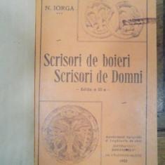 SCRISORI DE BOIERI SCRISORI DE DOMNI de N.IORGA, editia a-III-a, 1932 - Carte veche