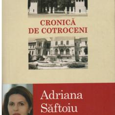 Cronica de Cotroceni - Autor(i): Adriana Saftoiu - Carte Legislatie