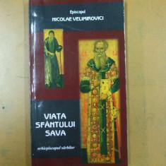 Viata sfantului Sava arhiepiscopul sarbilor Alba Iulia 2004 N. Velimirovici