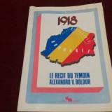 ALEXANDRU V BOLDUR - LE RECIT DU TEMOIN (UNIREA BASARABIEI CU ROMANIA) 1978 - Istorie
