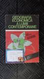 Geografia Economica A Lumii Contemporane - Ion Velcea , UNGUREANU