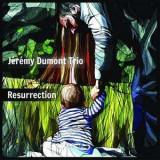 Jeremy Dumont -Trio- - Resurrection ( 1 CD )