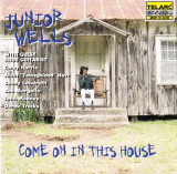JUNIOR WELLS - COME ON IN THIS HOUSE, 1996