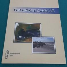 GEOLOGIE MARINĂ/ VIOREL GH. UNGUREANU/ 2005 - Carte Geografie