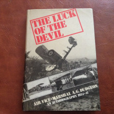 Carte L Engleza - The Luck of the Devil / air vice Marshal... anul 1985 / 214pag - Carte in engleza