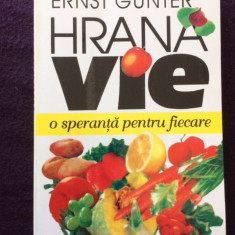 Hrana Vie * O Speranta Pentru Fiecare - Ernst Gunter