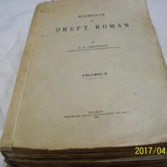 Elemente de drept roman- s. g. longinescu volumul II an 1929 - Carte Istoria dreptului