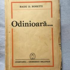 Odinioara ... / Radu D. Rosetti - Carte Istorie