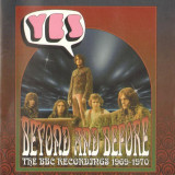 YES - BEYOND AND BEFORE: BBC RECORDINGS 1969-1970, DUBLU CD - Muzica Rock