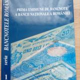 Bancnotele Romaniei - vol.1 - Prima emisiune de bancnote a Bancii Nationale