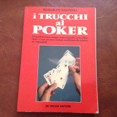Carte L Italiana - i trucchi al Poker de Roberto Bagnoli anul 1987 / 94 pagini - Carte in italiana