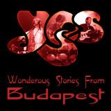 YES - WONDEROUS STORIES FROM BUDAPEST, 1999, DUBLU CD - Muzica Rock