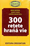 300 de rețete hrană vie