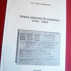 Calin Marinescu - Posta Aeriana in Romania 1916- 1993 Cu dedicatia si autograf