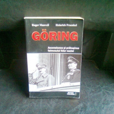 GORING ASCENSIUNEA SI PRABUSIREA FAIMOSULUI LIDER NAZIST - ROGER MANVELL - Istorie