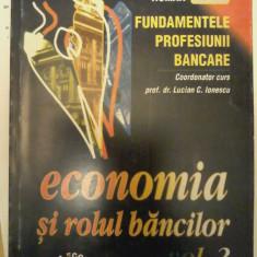 FUNDAMENTELE PROFESIUNII BANCARE-ec si rolul bancilor-vol.II -Lucian C.Ionescu - Curs Economie