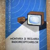 V. Teodorescu - Montarea si reglarea radioreceptoarelor