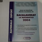 Ghid de pregatire pentru examenul de bacalaureat la matematica 2004 - Carte Matematica