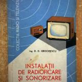 D. D. Grigorescu - Instalatii de radioficare si sonorizare de mica putere