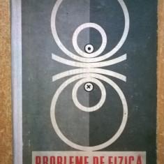 C. Maican, s.a. - Probleme de fizica - Carte Fizica