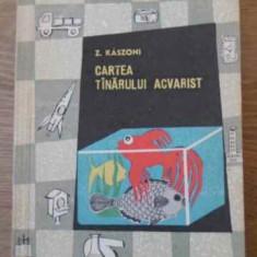 Cartea Tanarului Acvarist - Z. Kaszoni, 396058 - Carti Agronomie